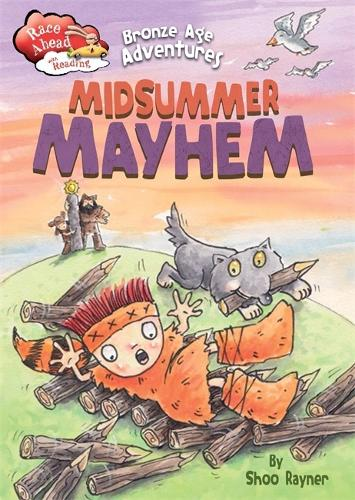 Race Ahead With Reading: Bronze Age Adventures: Midsummer Mayhem - Race Ahead with Reading (Paperback)