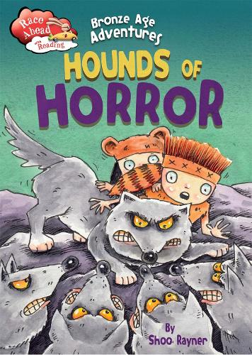 Race Ahead With Reading: Bronze Age Adventures: Hounds of Horror - Race Ahead with Reading (Paperback)