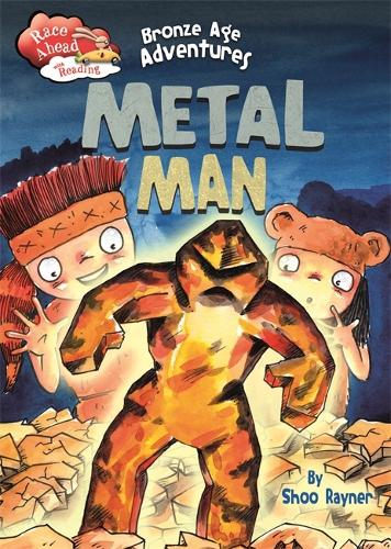 Race Ahead With Reading: Bronze Age Adventures: Metal Man - Race Ahead with Reading (Paperback)