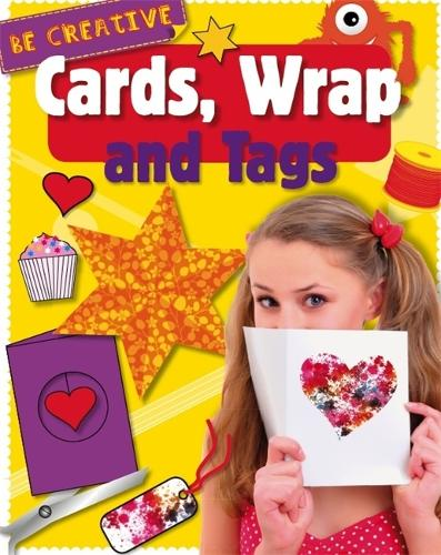 Be Creative: Cards, Wrap and Tags - Be Creative (Paperback)