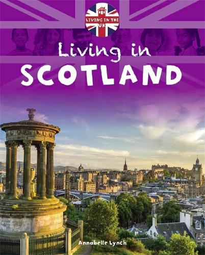 Living in the UK: Scotland - Living in the UK (Paperback)