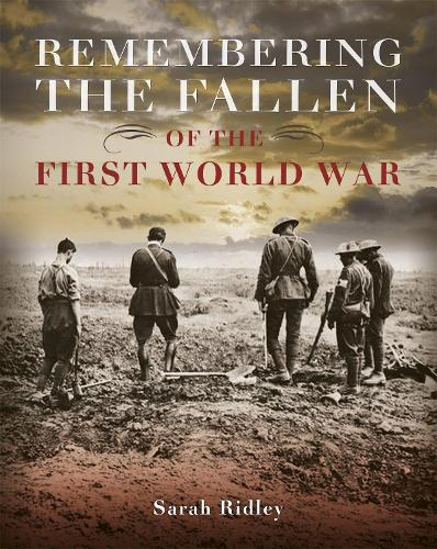 Remembering the Fallen of the First World War (Paperback)