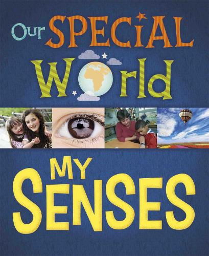 Our Special World: My Senses - Our Special World (Hardback)