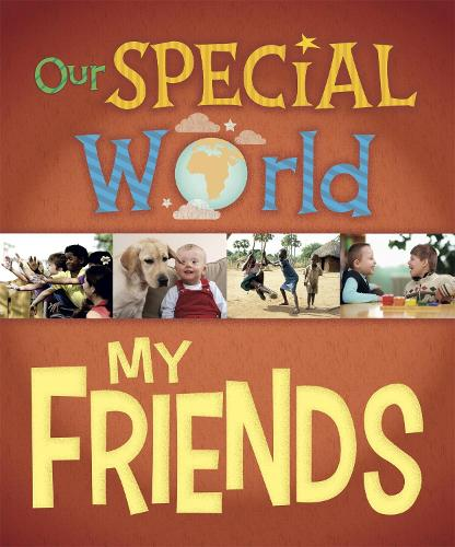 Our Special World: My Friends - Our Special World (Hardback)