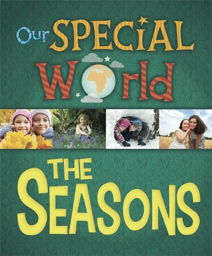 Our Special World: The Seasons - Our Special World (Hardback)