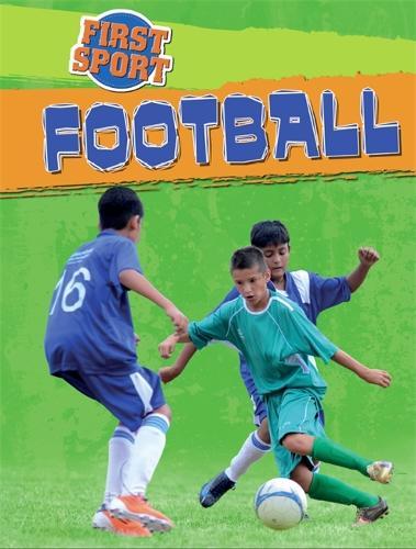 First Sport: Football - First Sport (Paperback)
