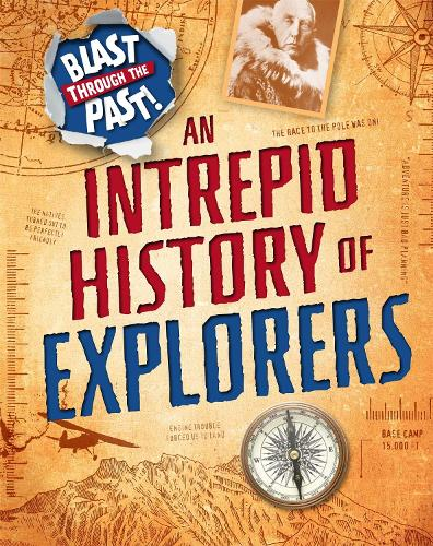 An Intrepid History of Explorers - Blast Through the Past (Paperback)