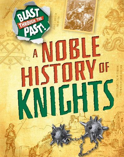 Blast Through the Past: A Noble History of Knights - Blast Through the Past (Paperback)