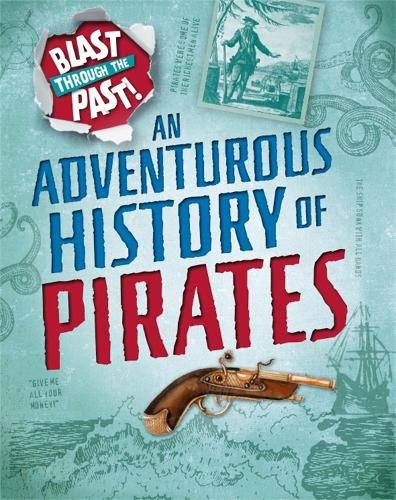 An Adventurous History of Pirates - Blast Through the Past (Paperback)