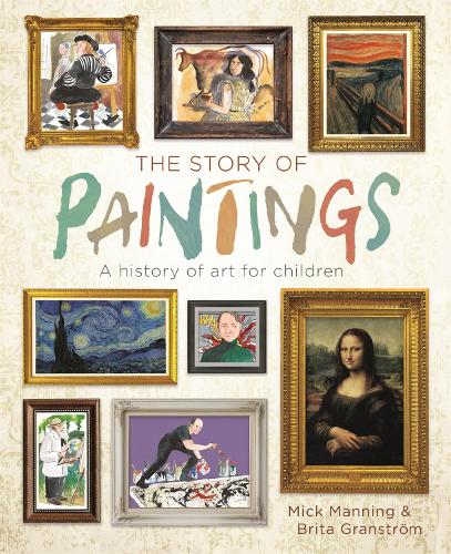 The Story of Paintings: A history of art for children (Paperback)