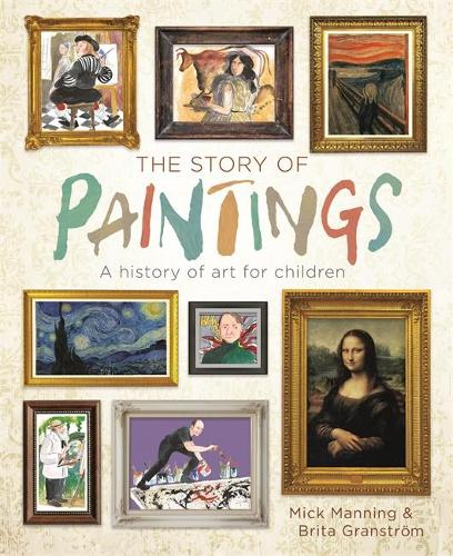 The Story of Paintings: A history of art for children (Hardback)