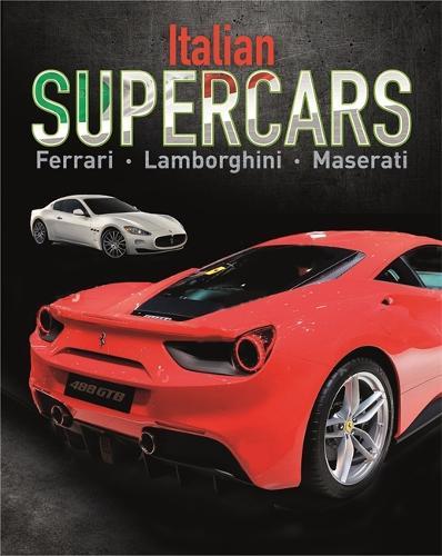 Supercars: Italian Supercars: Ferrari, Lamborghini, Pagani - Supercars (Paperback)