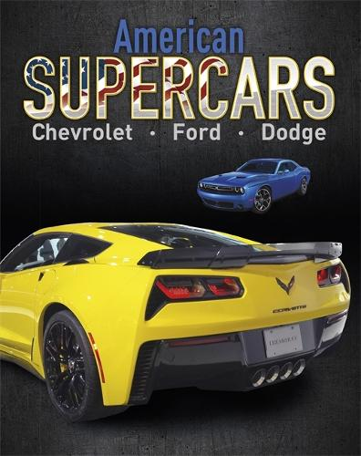Supercars: American Supercars: Dodge, Chevrolet, Ford - Supercars (Paperback)