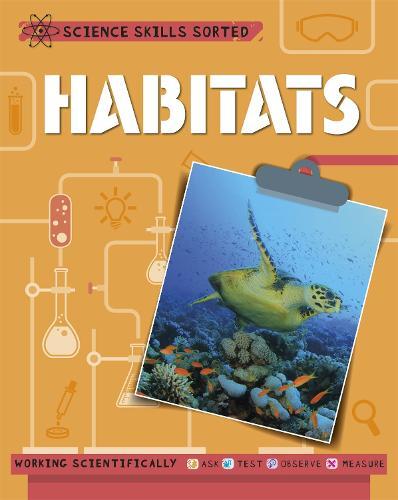Habitats - Science Skills Sorted! (Paperback)