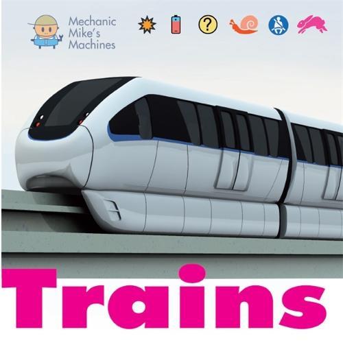 Mechanic Mike's Machines: Trains - Mechanic Mike's Machines (Paperback)