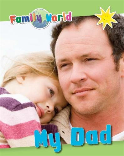 Family World: My Dad - Family World (Paperback)