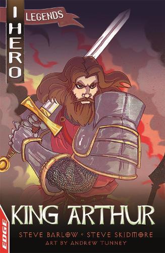 EDGE: I HERO: Legends: King Arthur - EDGE: I HERO: Legends (Paperback)