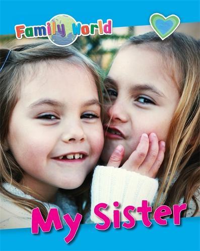 Family World: My Sister - Family World (Paperback)