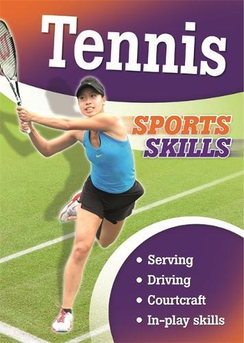 Sports Skills: Tennis - Sports Skills (Paperback)