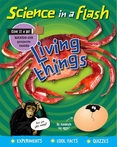 Science in a Flash: Living Things - Science in a Flash (Hardback)