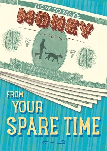 How to Make Money from Your Spare Time - How to Make Money (Hardback)