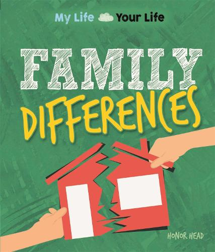 My Life, Your Life: Family Differences - My Life, Your Life (Hardback)