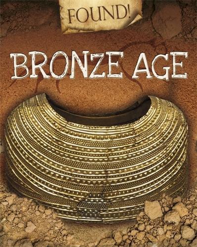 Found!: Bronze Age - Found! (Paperback)