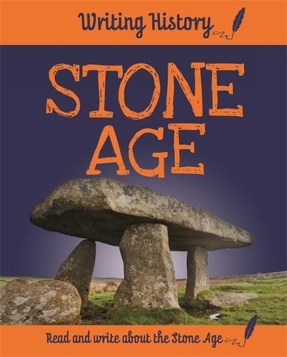 Writing History: Stone Age - Writing History (Hardback)