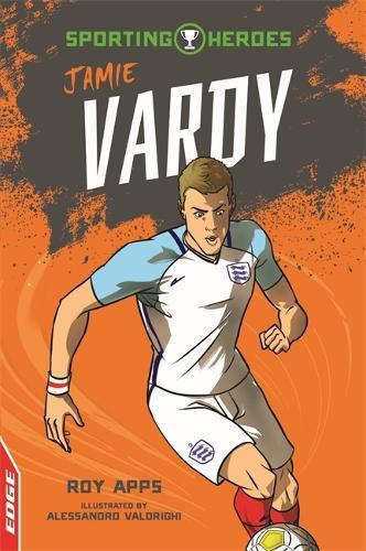EDGE: Sporting Heroes: Jamie Vardy - EDGE: Sporting Heroes (Paperback)
