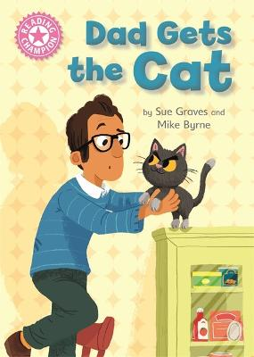 Reading Champion: Dad Gets the Cat: Independent Reading Pink 1A - Reading Champion (Hardback)