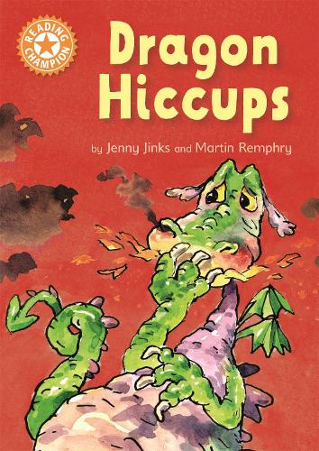 Reading Champion: Dragon's Hiccups: Independent Reading Orange 6 - Reading Champion (Hardback)