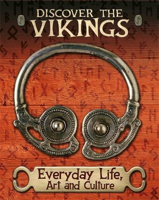 Discover the Vikings: Everyday Life, Art and Culture - Discover the Vikings (Paperback)