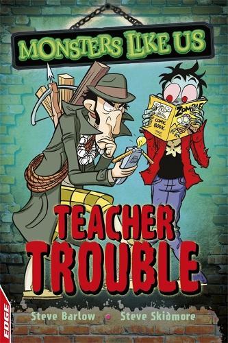 EDGE: Monsters Like Us: Teacher Trouble - EDGE: Monsters Like Us (Hardback)