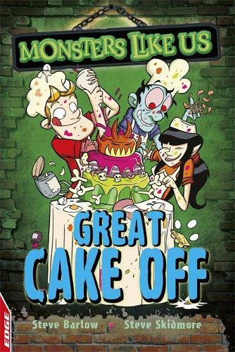 EDGE: Monsters Like Us: Great Cake Off - EDGE: Monsters Like Us (Hardback)