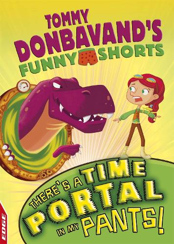 EDGE: Tommy Donbavand's Funny Shorts: There's A Time Portal In My Pants!