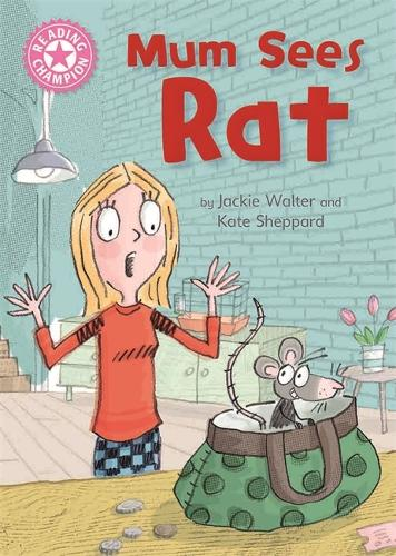 Reading Champion: Mum Sees Rat: Independent Reading Pink 1A - Reading Champion (Hardback)