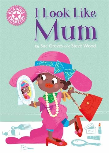 Reading Champion: I Look Like Mum: Independent Reading Pink 1A - Reading Champion (Hardback)