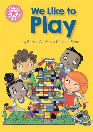 Reading Champion: We Like to Play: Independent Reading Pink 1B - Reading Champion (Hardback)