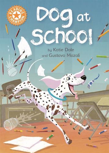 Reading Champion: Dog at School: Independent Reading Orange 6 - Reading Champion (Paperback)