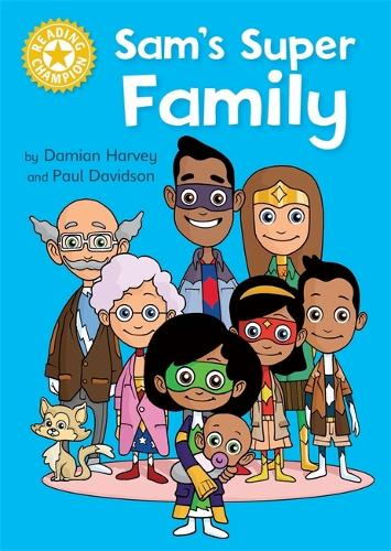 Reading Champion: Sam's Super Family: Independent Reading Yellow - Reading Champion (Hardback)
