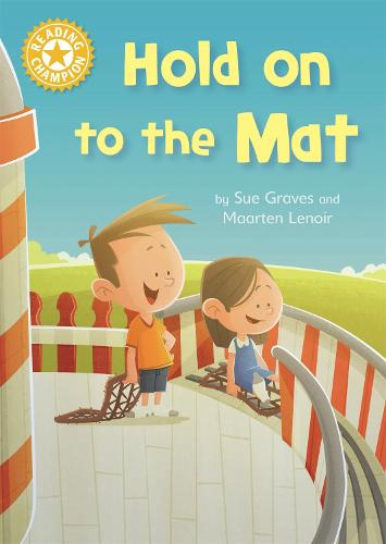Reading Champion: Hold on to the Mat: Independent Reading Yellow 3 - Reading Champion (Hardback)