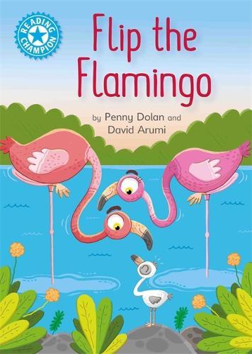 Reading Champion: Flip the Flamingo: Independent Reading Blue 4 - Reading Champion (Hardback)