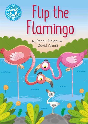 Reading Champion: Flip the Flamingo: Independent Reading Blue 4 - Reading Champion (Paperback)