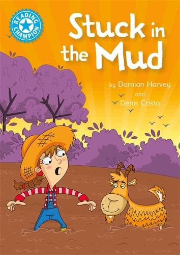 Reading Champion: Stuck in the Mud: Independent Reading Blue 4 - Reading Champion (Hardback)