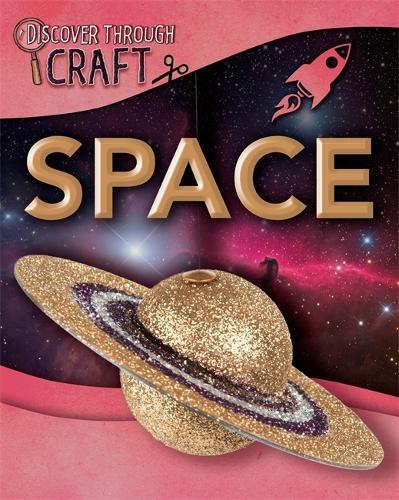 Discover Through Craft: Space - Discover Through Craft (Paperback)