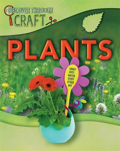 Discover Through Craft: Plants - Discover Through Craft (Paperback)