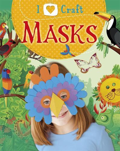 I Love Craft: Masks - I Love Craft (Paperback)