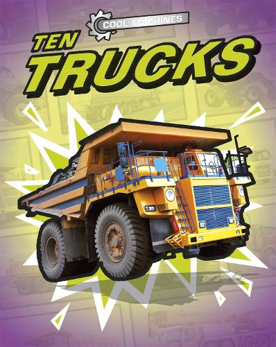 Cool Machines: Ten Trucks - Cool Machines (Paperback)