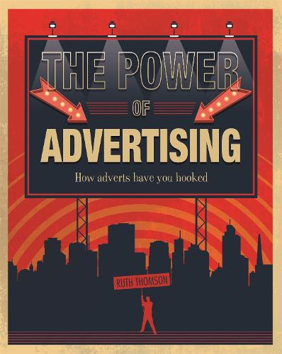 The Power of Advertising: How adverts have you hooked (Paperback)