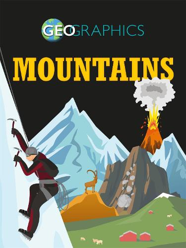 Geographics: Mountains - Geographics (Paperback)